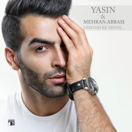 دانلود آهنگ جدید مهران عباسی و یاسین به نام سردم که میشه