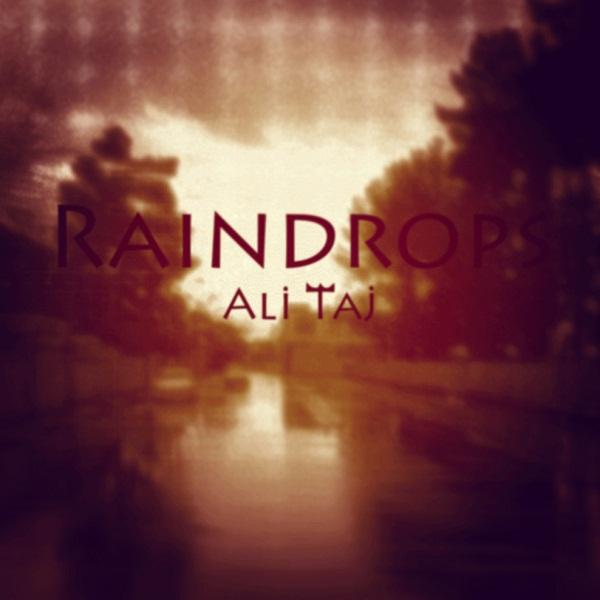 دانلود آهنگ جدید علی تاج به نام Raindrips