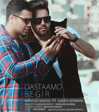 Masoud Saeedi & Saeed Kermani - Dastaamo Begir