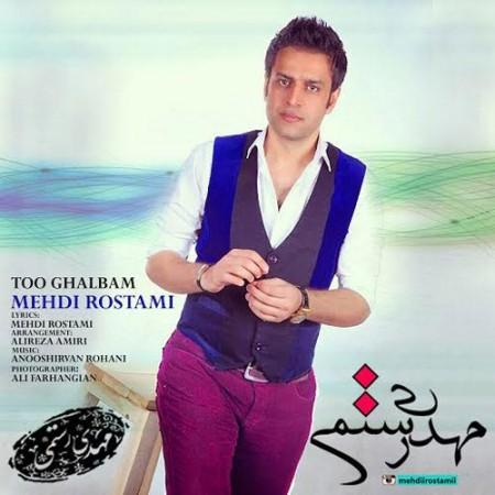 Mehdi-Rostami-To-Ghalbam