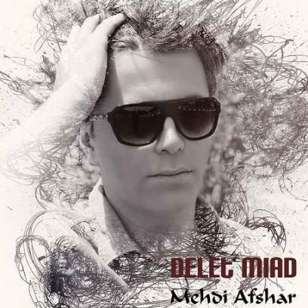 Mehdi Afshar - Delet Miad