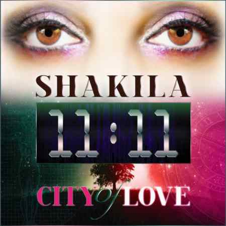 Shakila - 11-11 City of Love