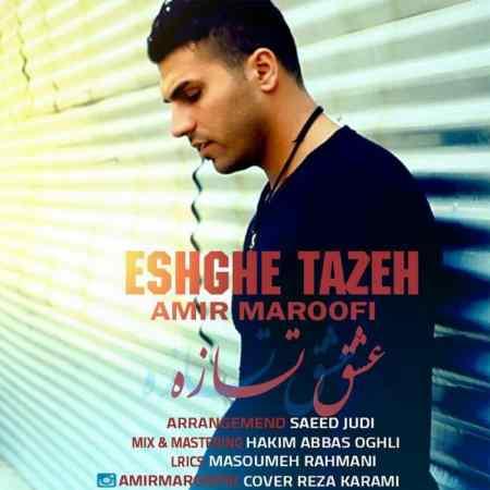 Amir Maroofi - Eshghe Tazeh
