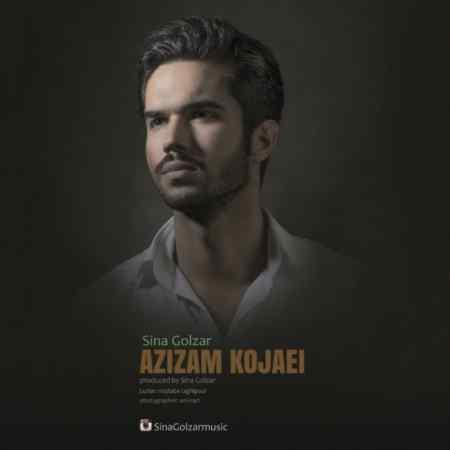 Sina Golzar - Azizam Kojaei