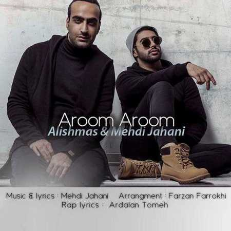 Alishmas And Mehdi Jahani - Aroom Aroom